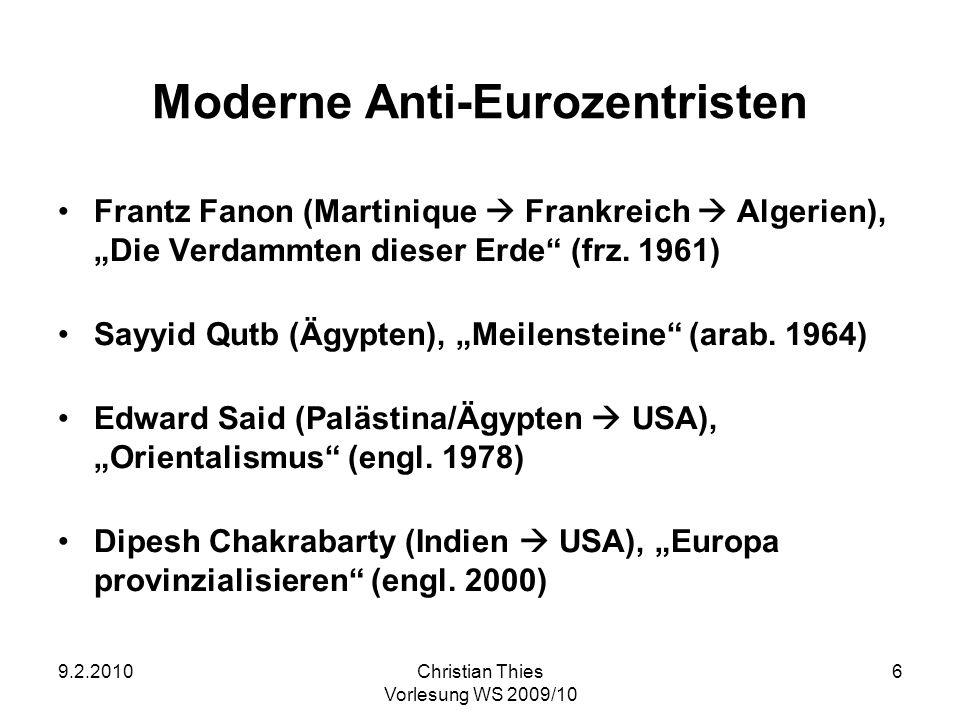 9.2.2010Christian Thies Vorlesung WS 2009/10 6 Moderne Anti-Eurozentristen Frantz Fanon (Martinique Frankreich Algerien), Die Verdammten dieser Erde (