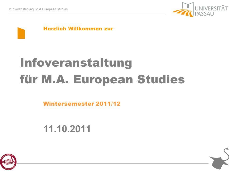 Infoveranstaltung M.A.European Studies Herzlich Willkommen zur Infoveranstaltung für M.A.
