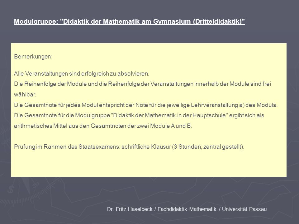 Dr. Fritz Haselbeck / Fachdidaktik Mathematik / Universität Passau Modulgruppe: