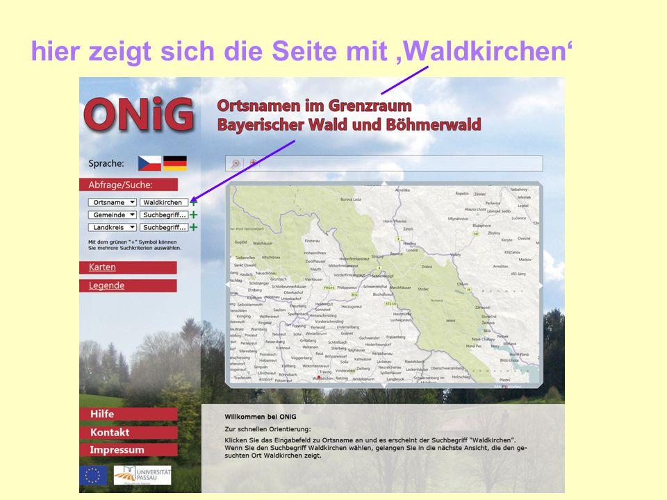 klickt man dann auf Waldkirchen, soll die Ortsauswahl Waldkirchen mit dem Ortsartikel erscheinen