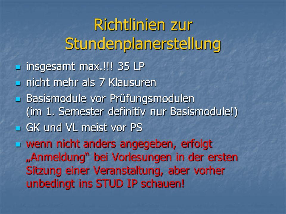 Richtlinien zur Stundenplanerstellung insgesamt max.!!! 35 LP insgesamt max.!!! 35 LP nicht mehr als 7 Klausuren nicht mehr als 7 Klausuren Basismodul