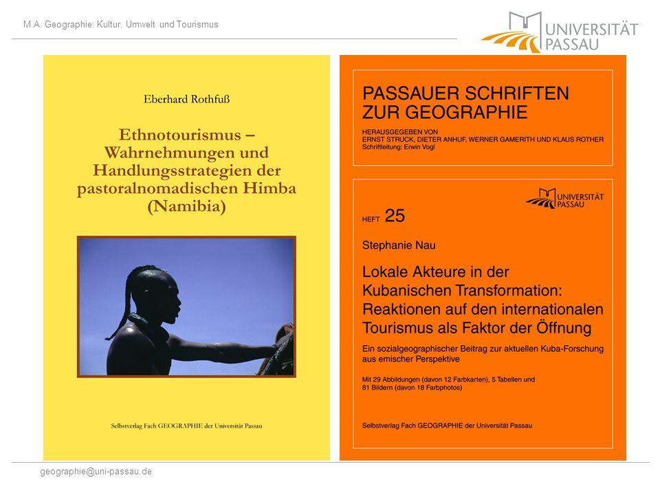 M.A. Geographie: Kultur, Umwelt und Tourismus geographie@uni-passau.de Tätigkeitsfeld Forschung