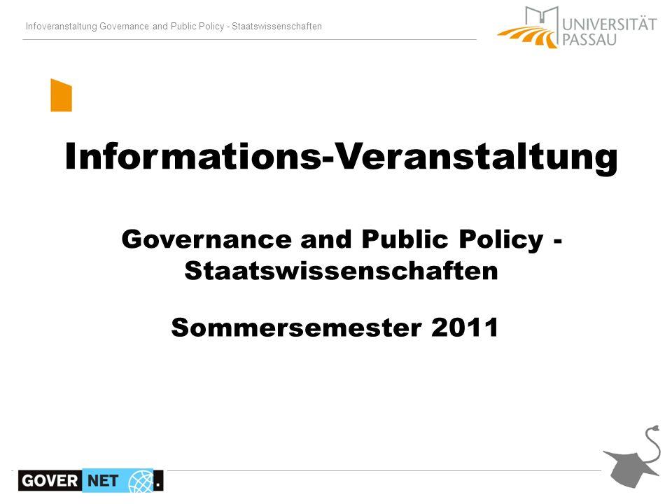 Infoveranstaltung Governance and Public Policy - Staatswissenschaften Gliederung 1.Allgemeines 2.Aufbau des Studiums 3.Termine und Hinweise