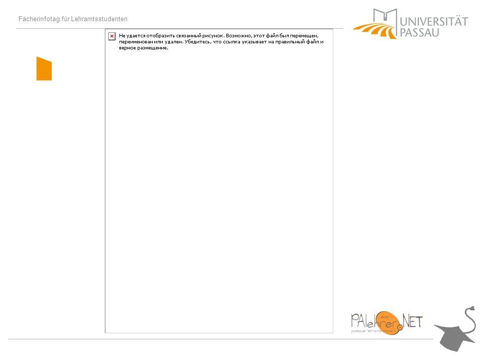 Fächerinfotag für Lehramtsstudenten Modul- & Verlaufspläne (http://www.uni-passau.de/2674.html)
