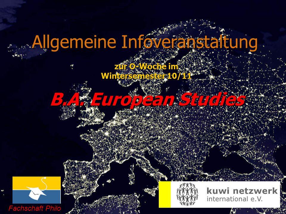 Allgemeine Infoveranstaltung B.A. European Studies zur O-Woche im Wintersemester 10/11 Fachschaft Philo