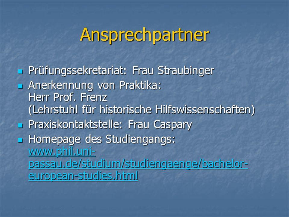 Ansprechpartner Prüfungssekretariat: Frau Straubinger Prüfungssekretariat: Frau Straubinger Anerkennung von Praktika: Herr Prof. Frenz (Lehrstuhl für