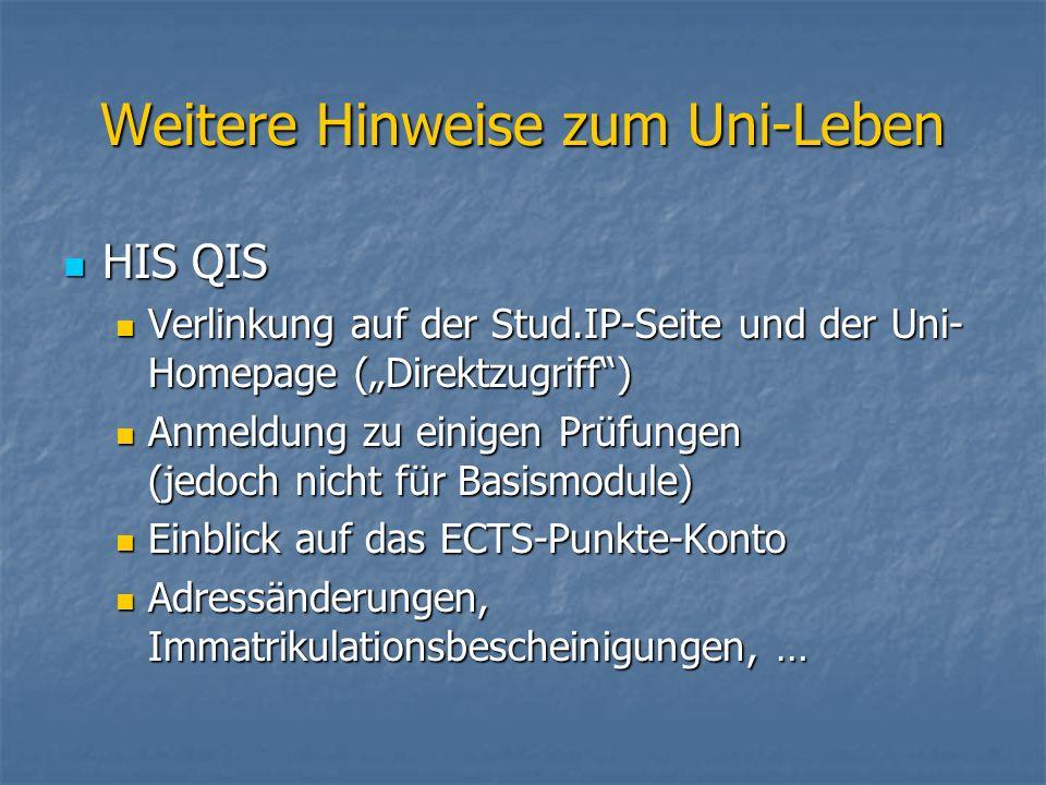 HIS QIS HIS QIS Verlinkung auf der Stud.IP-Seite und der Uni- Homepage (Direktzugriff) Verlinkung auf der Stud.IP-Seite und der Uni- Homepage (Direktz
