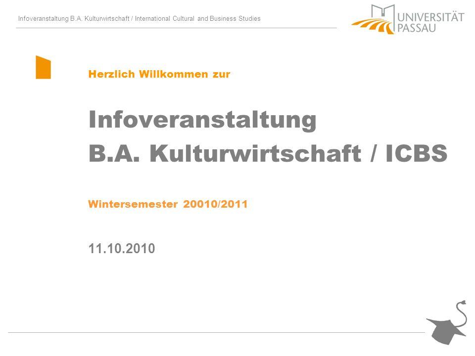 Infoveranstaltung B.A. Kulturwirtschaft / International Cultural and Business Studies Herzlich Willkommen zur Infoveranstaltung B.A. Kulturwirtschaft