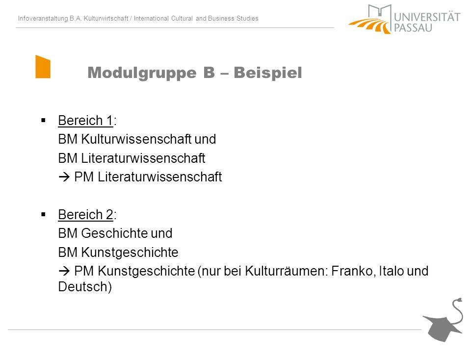 Infoveranstaltung B.A. Kulturwirtschaft / International Cultural and Business Studies Modulgruppe B – Beispiel Bereich 1: BM Kulturwissenschaft und BM