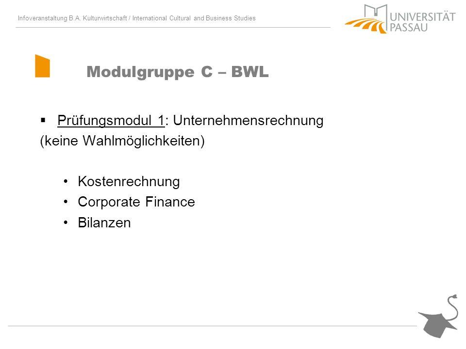 Infoveranstaltung B.A. Kulturwirtschaft / International Cultural and Business Studies Modulgruppe C – BWL Prüfungsmodul 1: Unternehmensrechnung (keine