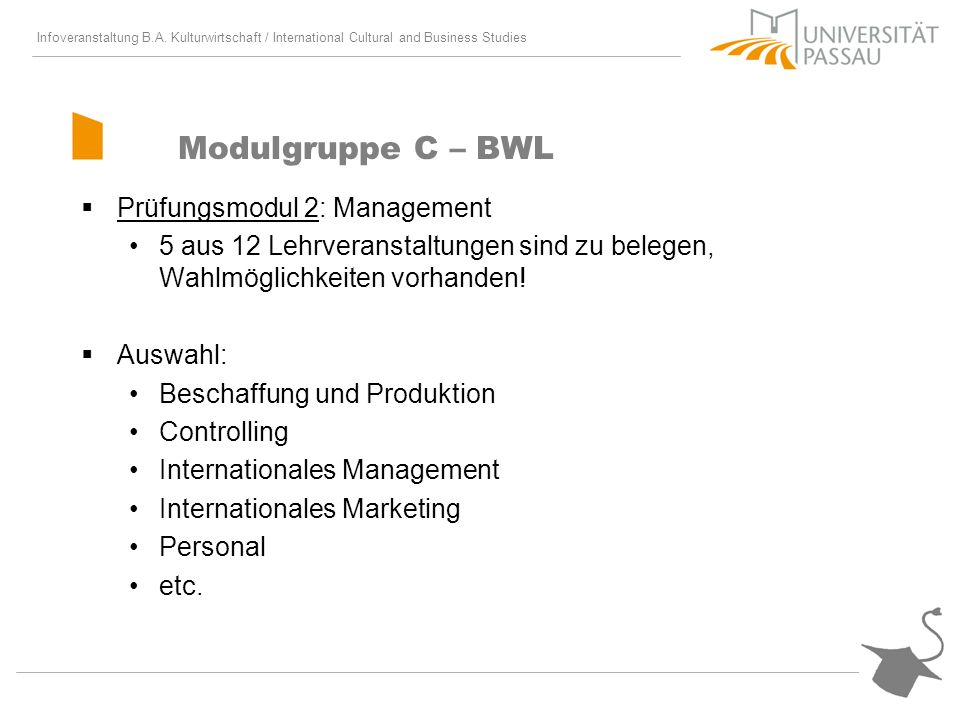 Infoveranstaltung B.A. Kulturwirtschaft / International Cultural and Business Studies Modulgruppe C – BWL Prüfungsmodul 2: Management 5 aus 12 Lehrver
