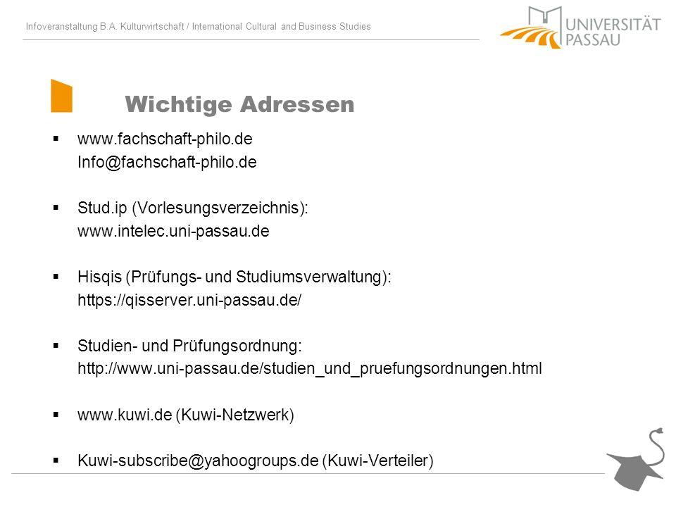 Infoveranstaltung B.A. Kulturwirtschaft / International Cultural and Business Studies Wichtige Adressen www.fachschaft-philo.de Info@fachschaft-philo.