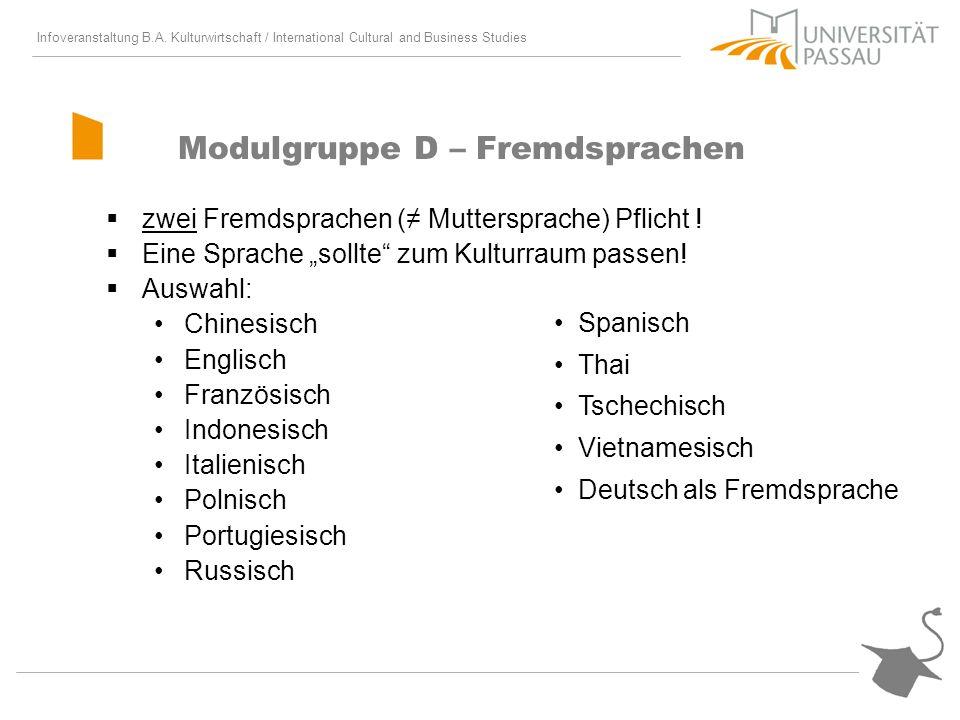 Infoveranstaltung B.A. Kulturwirtschaft / International Cultural and Business Studies Modulgruppe D – Fremdsprachen zwei Fremdsprachen ( Muttersprache