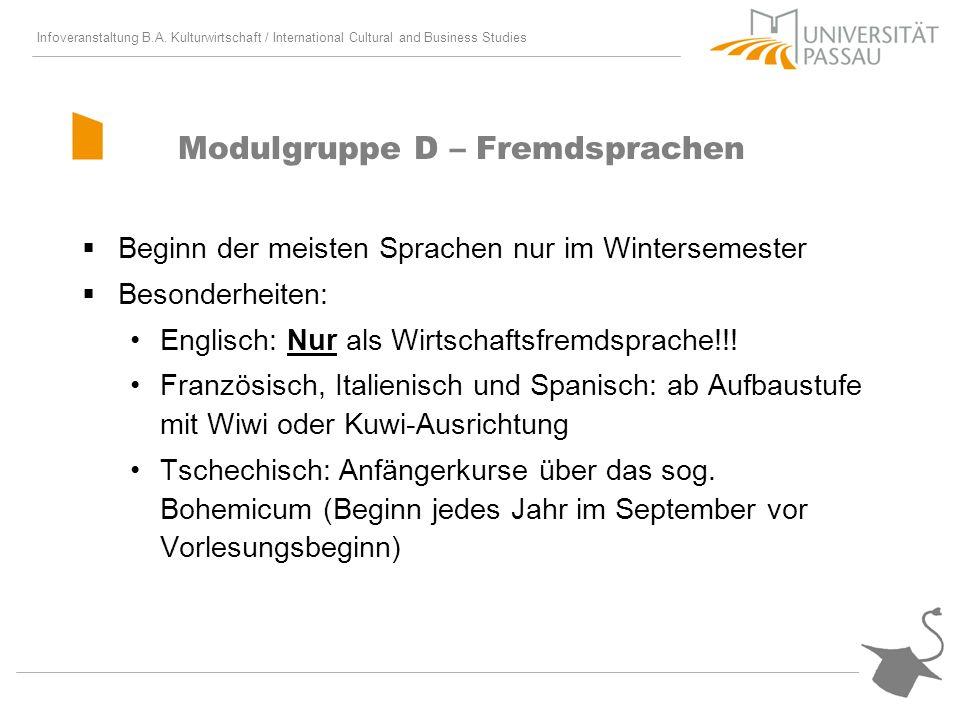 Infoveranstaltung B.A. Kulturwirtschaft / International Cultural and Business Studies Modulgruppe D – Fremdsprachen Beginn der meisten Sprachen nur im