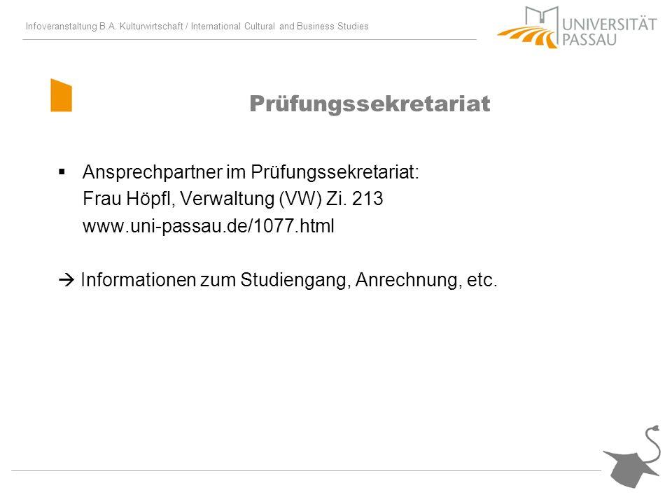 Infoveranstaltung B.A. Kulturwirtschaft / International Cultural and Business Studies Prüfungssekretariat Ansprechpartner im Prüfungssekretariat: Frau