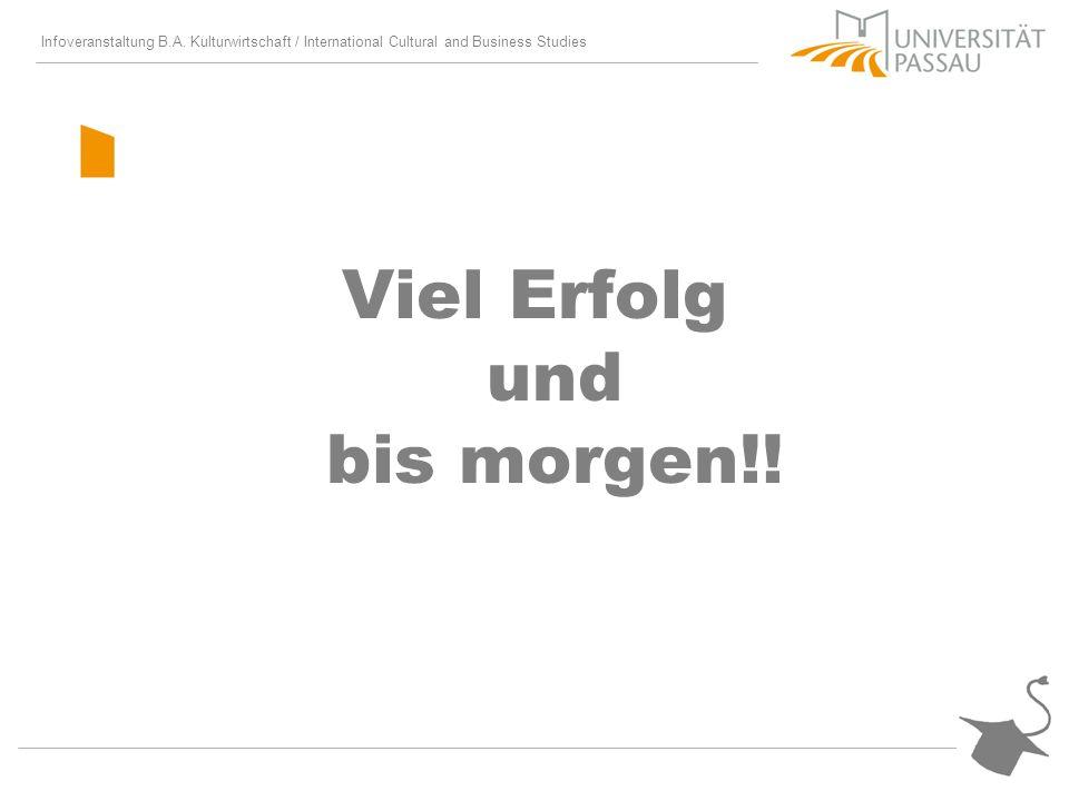 Infoveranstaltung B.A. Kulturwirtschaft / International Cultural and Business Studies Viel Erfolg und bis morgen!!