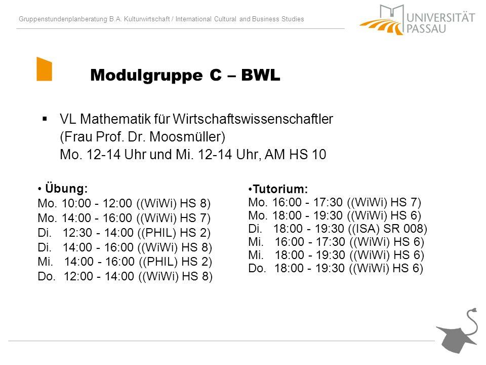 Gruppenstundenplanberatung B.A. Kulturwirtschaft / International Cultural and Business Studies Modulgruppe C – BWL VL Mathematik für Wirtschaftswissen