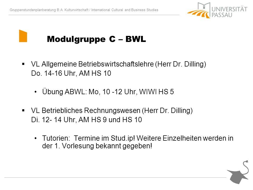 Gruppenstundenplanberatung B.A. Kulturwirtschaft / International Cultural and Business Studies Modulgruppe C – BWL VL Allgemeine Betriebswirtschaftsle