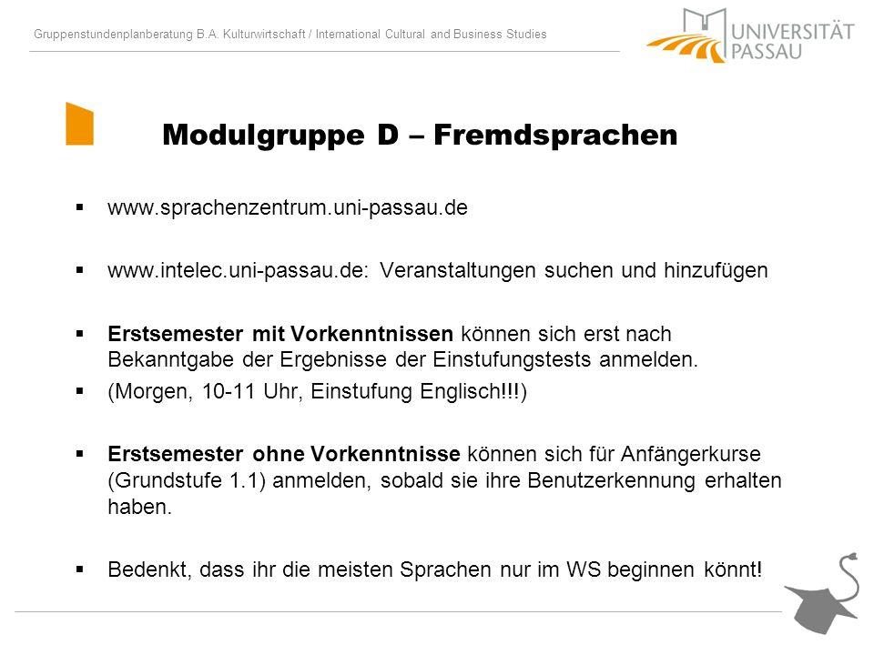 Gruppenstundenplanberatung B.A. Kulturwirtschaft / International Cultural and Business Studies Modulgruppe D – Fremdsprachen www.sprachenzentrum.uni-p