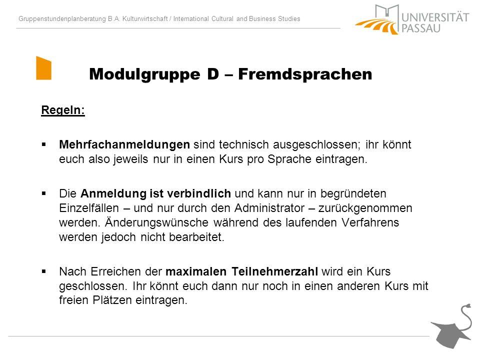 Gruppenstundenplanberatung B.A. Kulturwirtschaft / International Cultural and Business Studies Modulgruppe D – Fremdsprachen Regeln: Mehrfachanmeldung