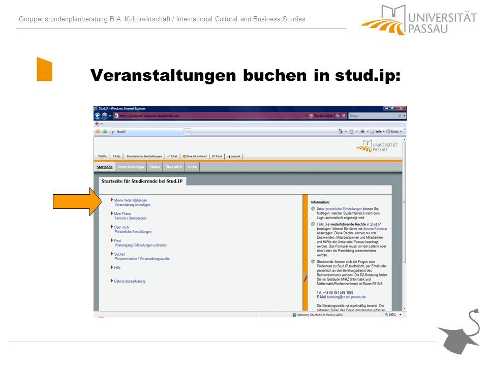 Gruppenstundenplanberatung B.A. Kulturwirtschaft / International Cultural and Business Studies Veranstaltungen buchen in stud.ip: