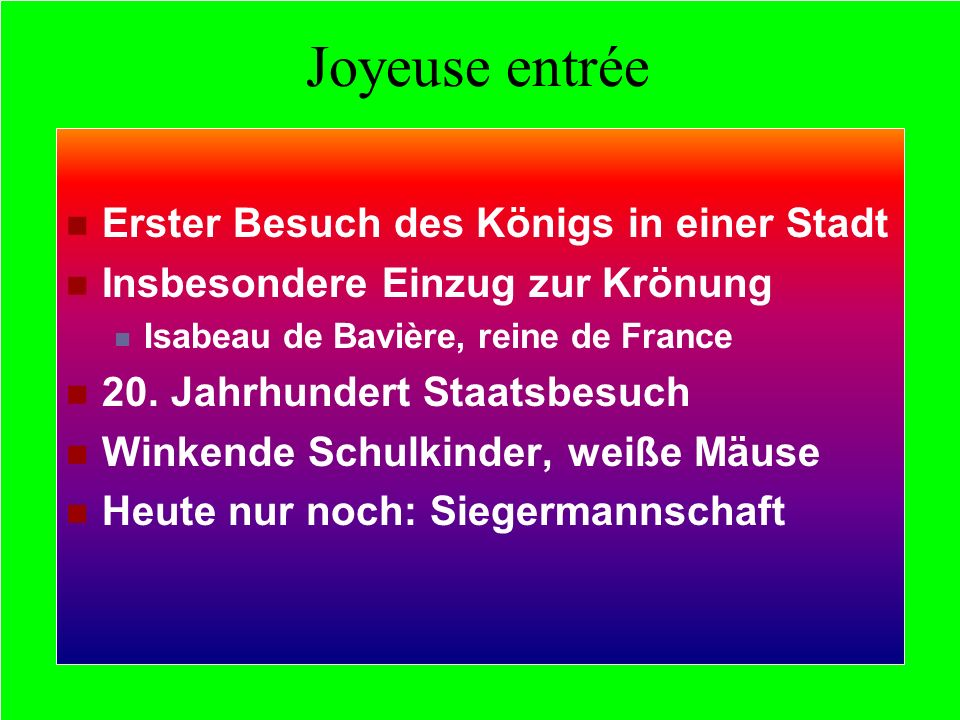 Joyeuse Entree Joyeuse entrée Erster Besuch des Königs in einer Stadt Insbesondere Einzug zur Krönung Isabeau de Bavière, reine de France 20.