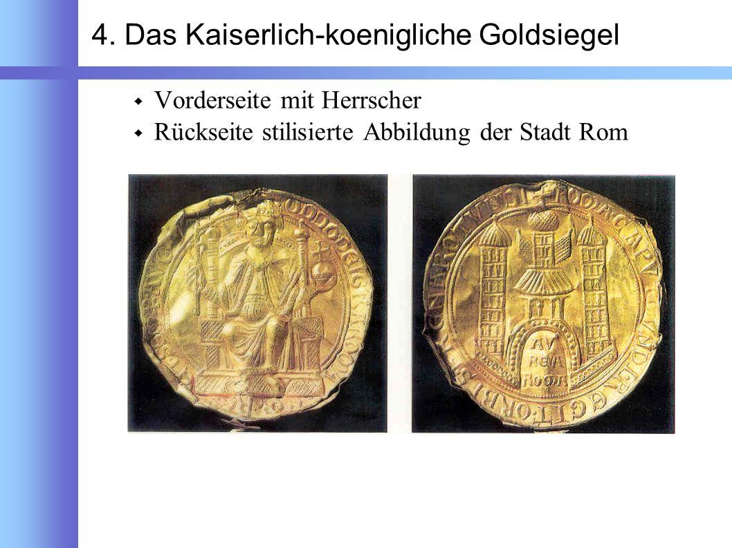 4. Das Kaiserlich-koenigliche Goldsiegel Vorderseite mit Herrscher Rückseite stilisierte Abbildung der Stadt Rom