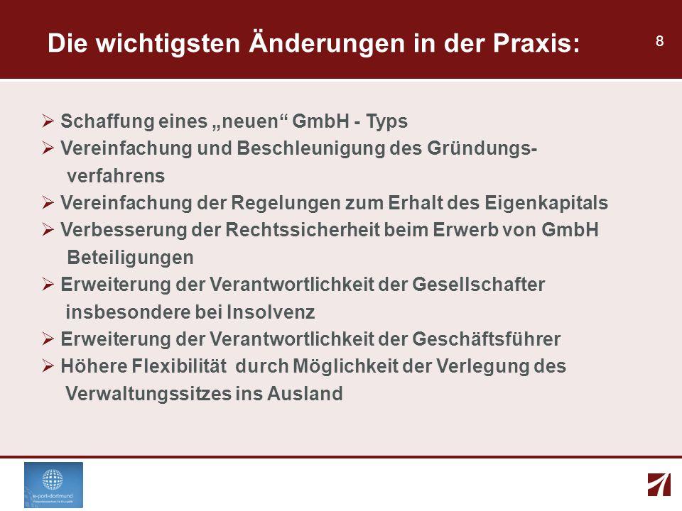 8 Schaffung eines neuen GmbH - Typs Vereinfachung und Beschleunigung des Gründungs- verfahrens Vereinfachung der Regelungen zum Erhalt des Eigenkapita