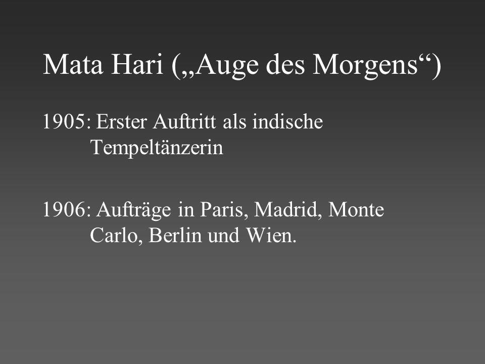 6 1916: Beginn des fatalen Doppelspiels als Informantin des deutschen wie des französischen Geheimdienstes