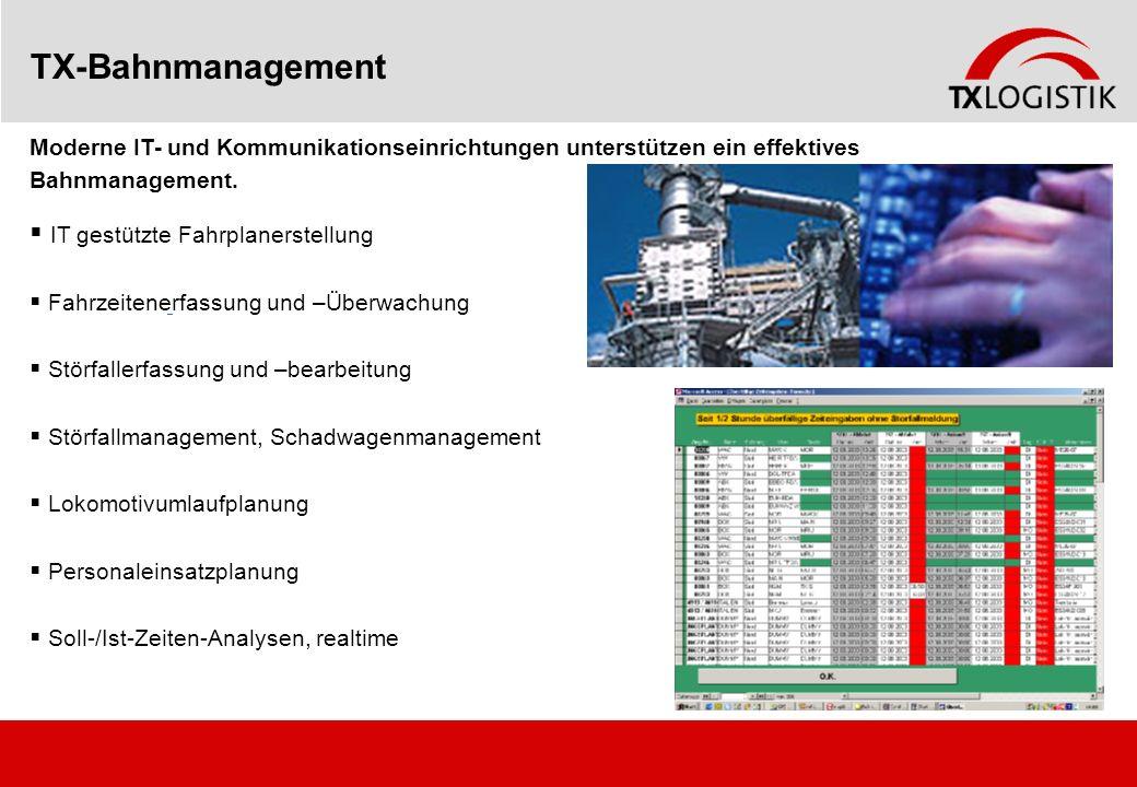 TX-Bahnmanagement Moderne IT- und Kommunikationseinrichtungen unterstützen ein effektives Bahnmanagement. IT gestützte Fahrplanerstellung Fahrzeitener