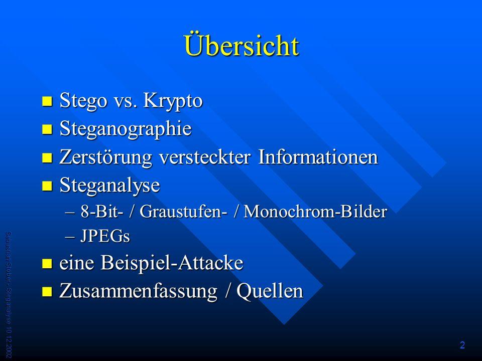 Sebastian Stober - Steganalyse 10.12.2002 2 Übersicht Stego vs.