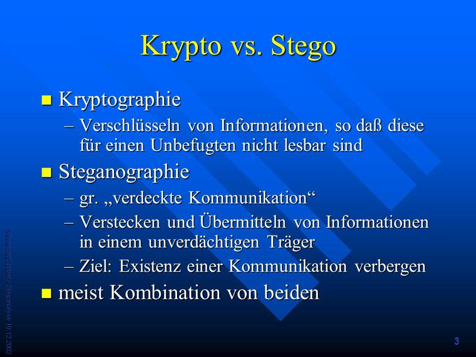Sebastian Stober - Steganalyse 10.12.2002 3 Krypto vs.