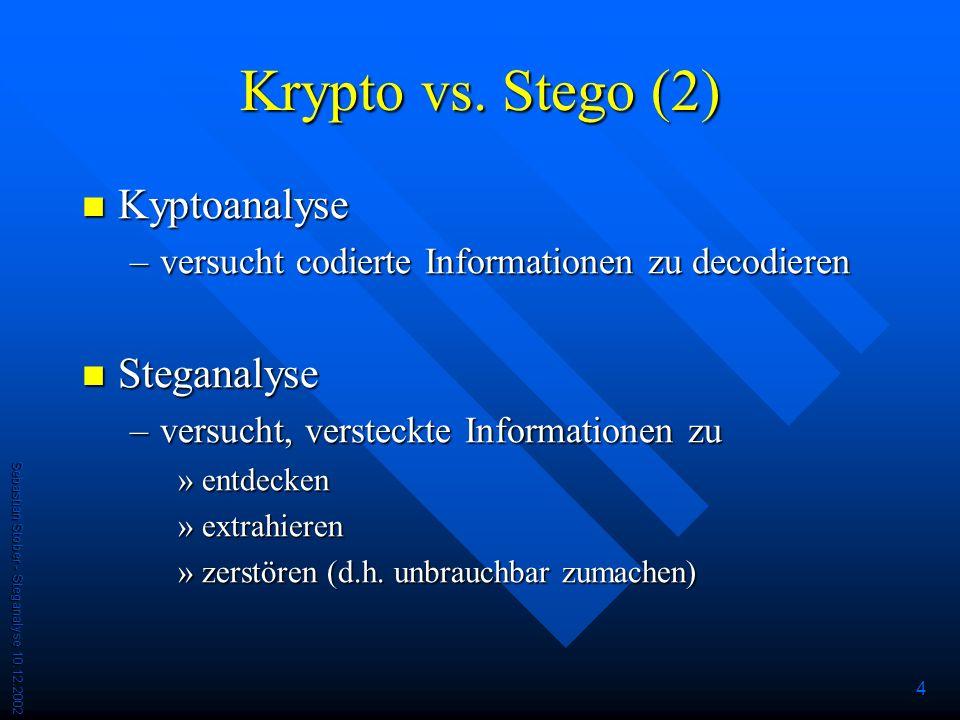 Sebastian Stober - Steganalyse 10.12.2002 4 Krypto vs.