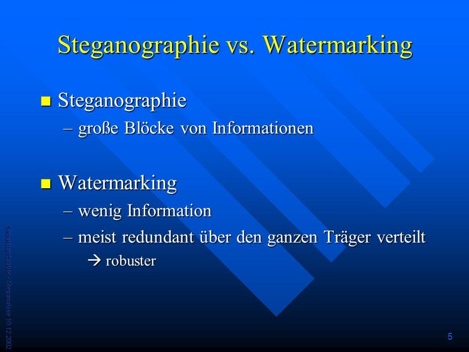 Sebastian Stober - Steganalyse 10.12.2002 5 Steganographie vs.