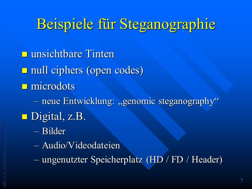 Sebastian Stober - Steganalyse 10.12.2002 7 Beispiele für Steganographie unsichtbare Tinten unsichtbare Tinten null ciphers (open codes) null ciphers (open codes) microdots microdots –neue Entwicklung: genomic steganography Digital, z.B.