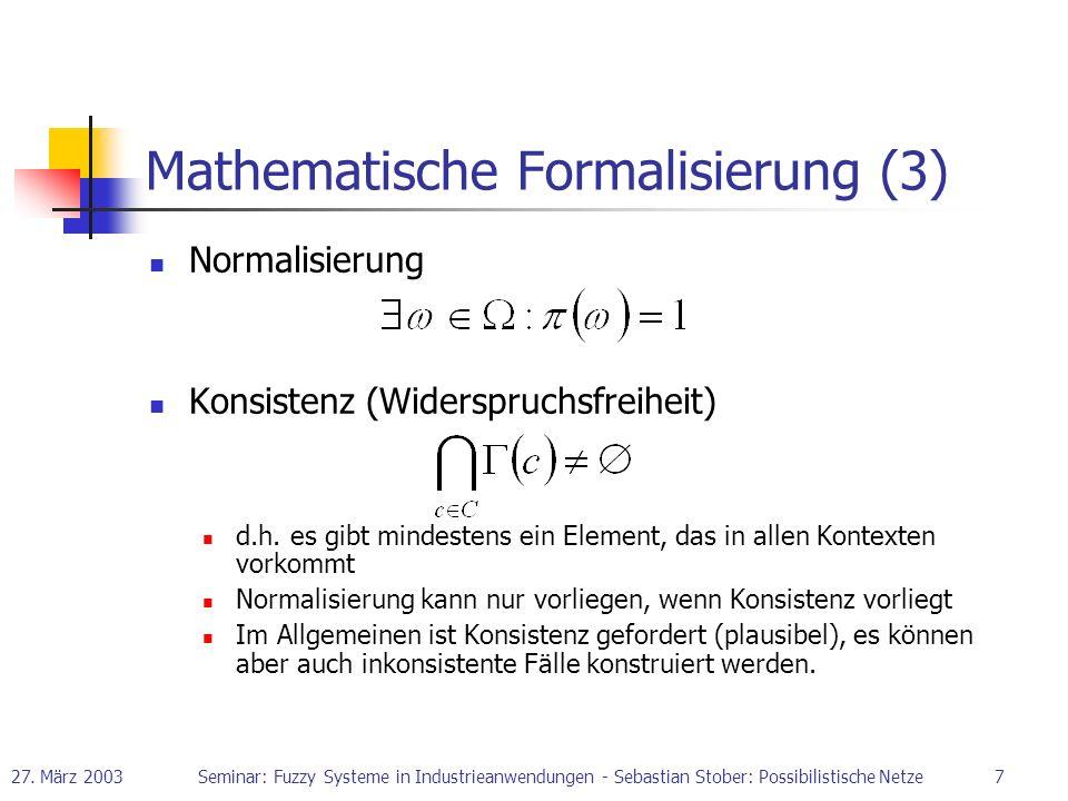 27. März 2003Seminar: Fuzzy Systeme in Industrieanwendungen - Sebastian Stober: Possibilistische Netze7 Mathematische Formalisierung (3) Normalisierun