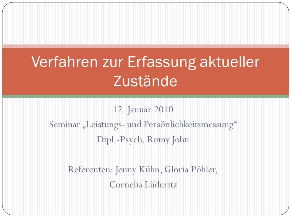 12. Januar 2010 Seminar Leistungs- und Persönlichkeitsmessung Dipl.-Psych. Romy John Referenten: Jenny Kühn, Gloria Pöhler, Cornelia Lüderitz Verfahre