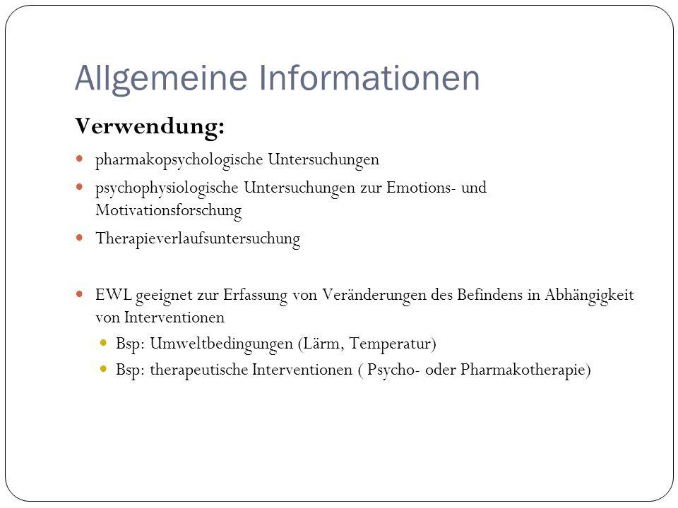 Allgemeine Informationen Verwendung: pharmakopsychologische Untersuchungen psychophysiologische Untersuchungen zur Emotions- und Motivationsforschung