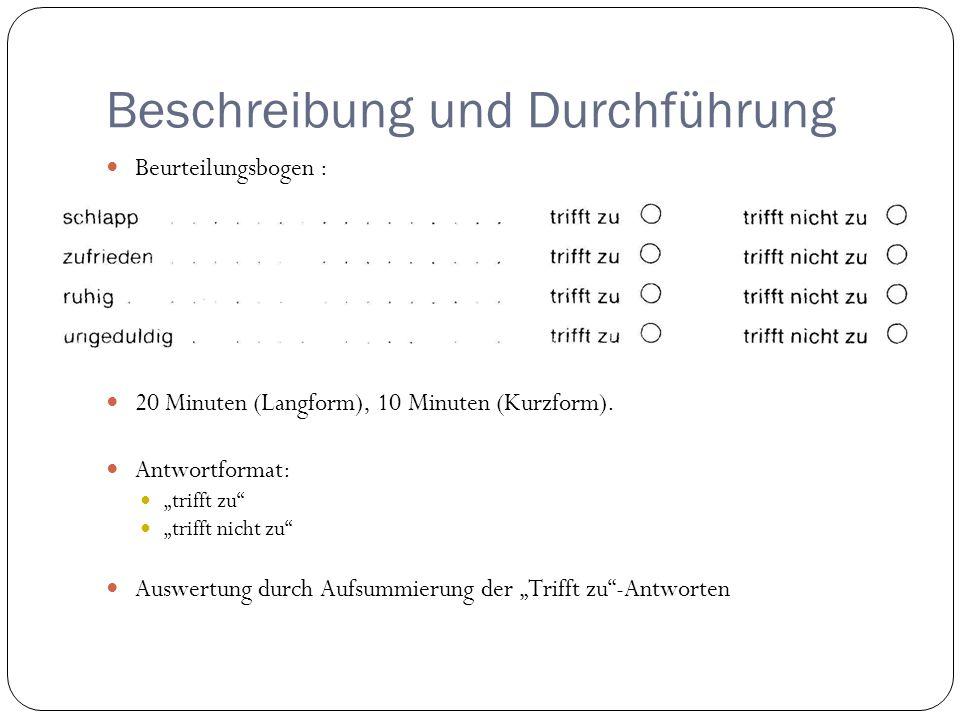Beschreibung und Durchführung Beurteilungsbogen : 20 Minuten (Langform), 10 Minuten (Kurzform). Antwortformat: trifft zu trifft nicht zu Auswertung du