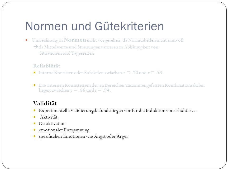 Normen und Gütekriterien Umrechnung in Normen nicht vorgesehen, da Normtabellen nicht sinnvoll da Mittelwerte und Streuungen variieren in Abhängigkeit