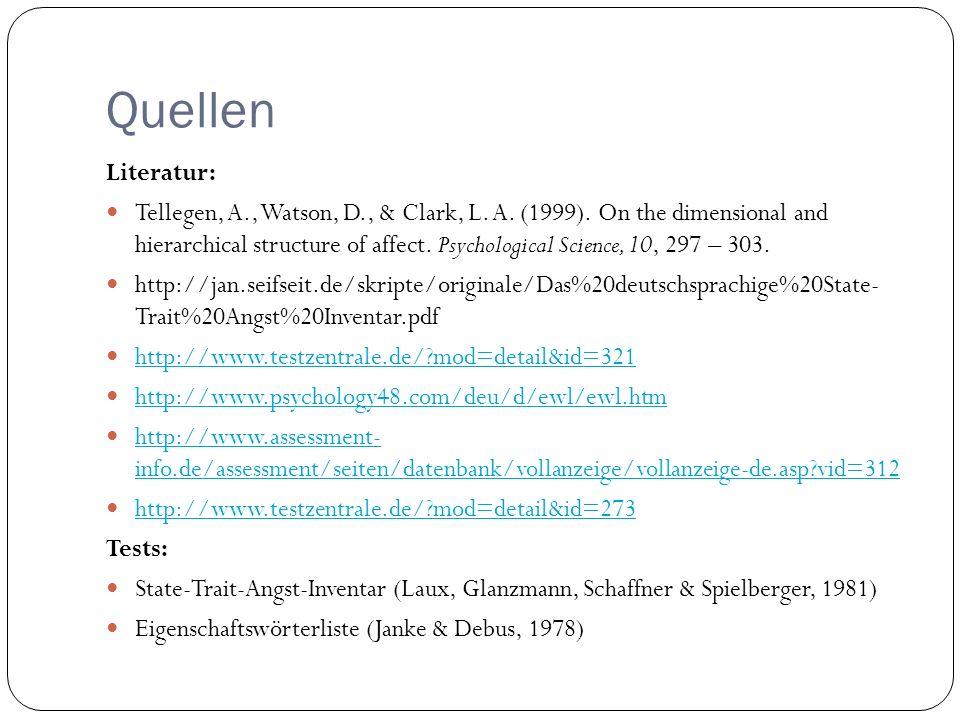 Quellen Literatur: Tellegen, A., Watson, D., & Clark, L. A. (1999). On the dimensional and hierarchical structure of affect. Psychological Science, 10