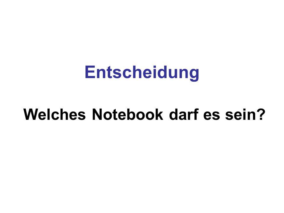 Entscheidung Welches Notebook darf es sein?