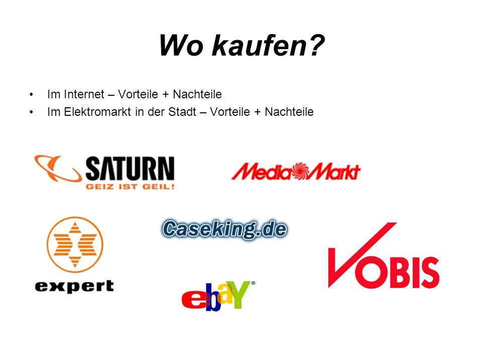 Wo kaufen? Im Internet – Vorteile + Nachteile Im Elektromarkt in der Stadt – Vorteile + Nachteile