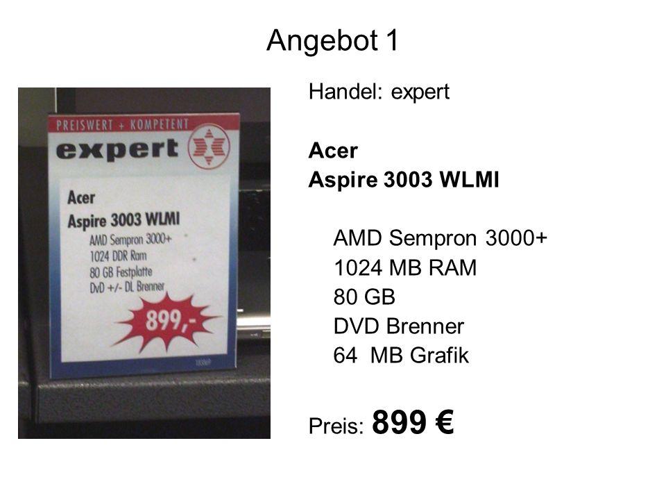 Angebot 1 Handel: expert Acer Aspire 3003 WLMI AMD Sempron 3000+ 1024 MB RAM 80 GB DVD Brenner 64 MB Grafik Preis: 899