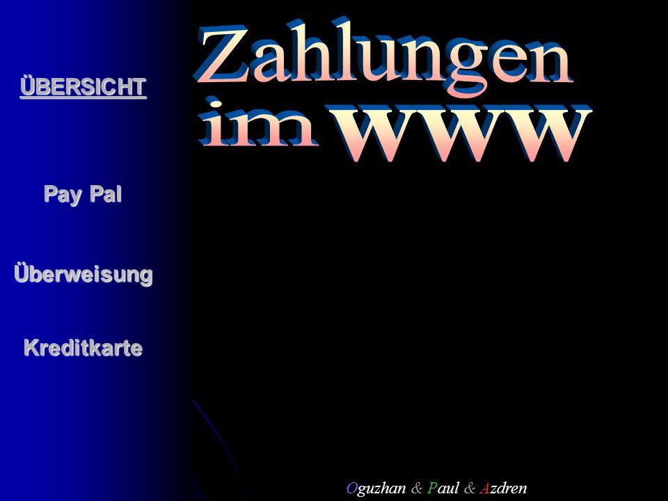 ÜBERSICHT Pay Pal ÜberweisungKreditkarte Oguzhan & Paul & Azdren