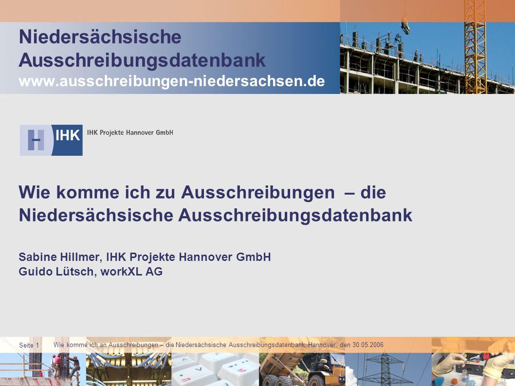 Wie komme ich an Ausschreibungen – die Niedersächsische Ausschreibungsdatenbank, Hannover, den 30.05.2006 Seite 2 Ablauf 1.