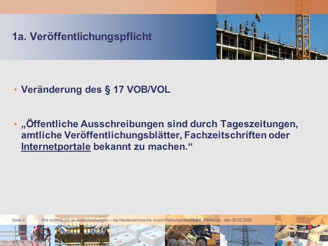 Wie komme ich an Ausschreibungen – die Niedersächsische Ausschreibungsdatenbank, Hannover, den 30.05.2006 Seite 3 1a.
