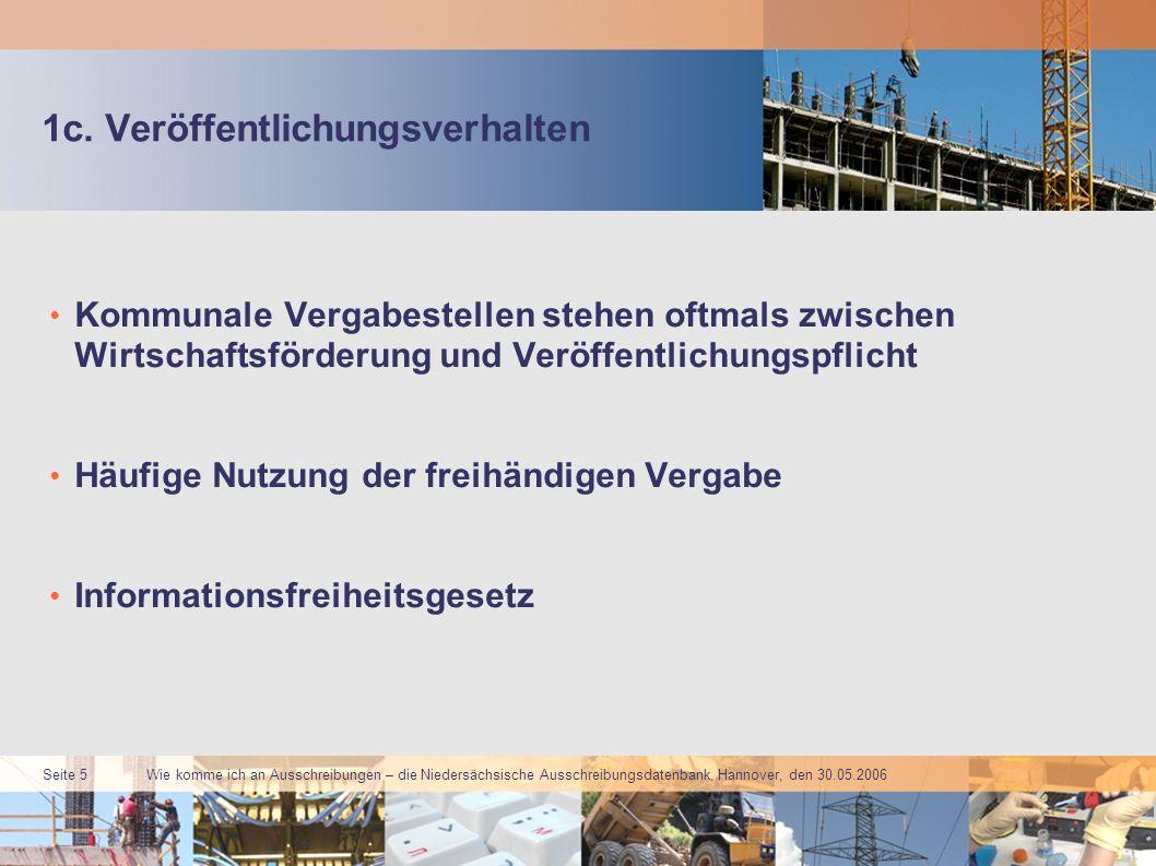 Wie komme ich an Ausschreibungen – die Niedersächsische Ausschreibungsdatenbank, Hannover, den 30.05.2006 Seite 6 2.