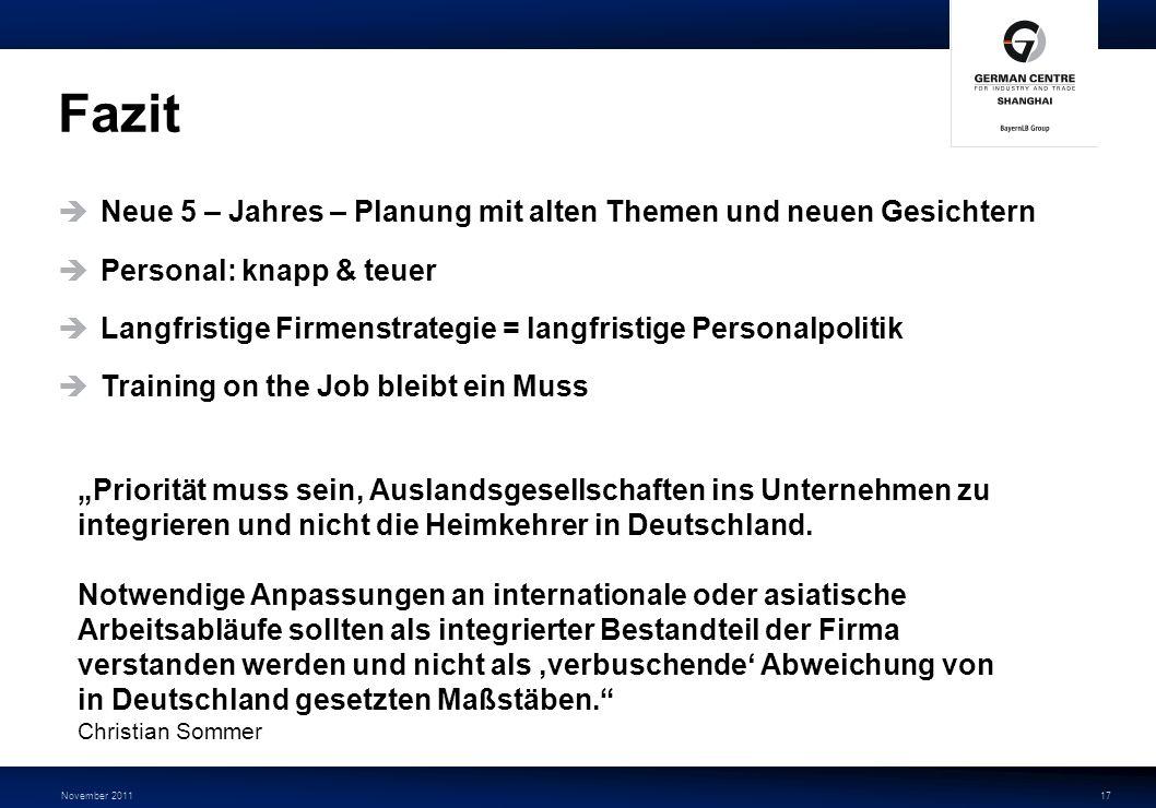 November 201117 Priorität muss sein, Auslandsgesellschaften ins Unternehmen zu integrieren und nicht die Heimkehrer in Deutschland. Notwendige Anpassu