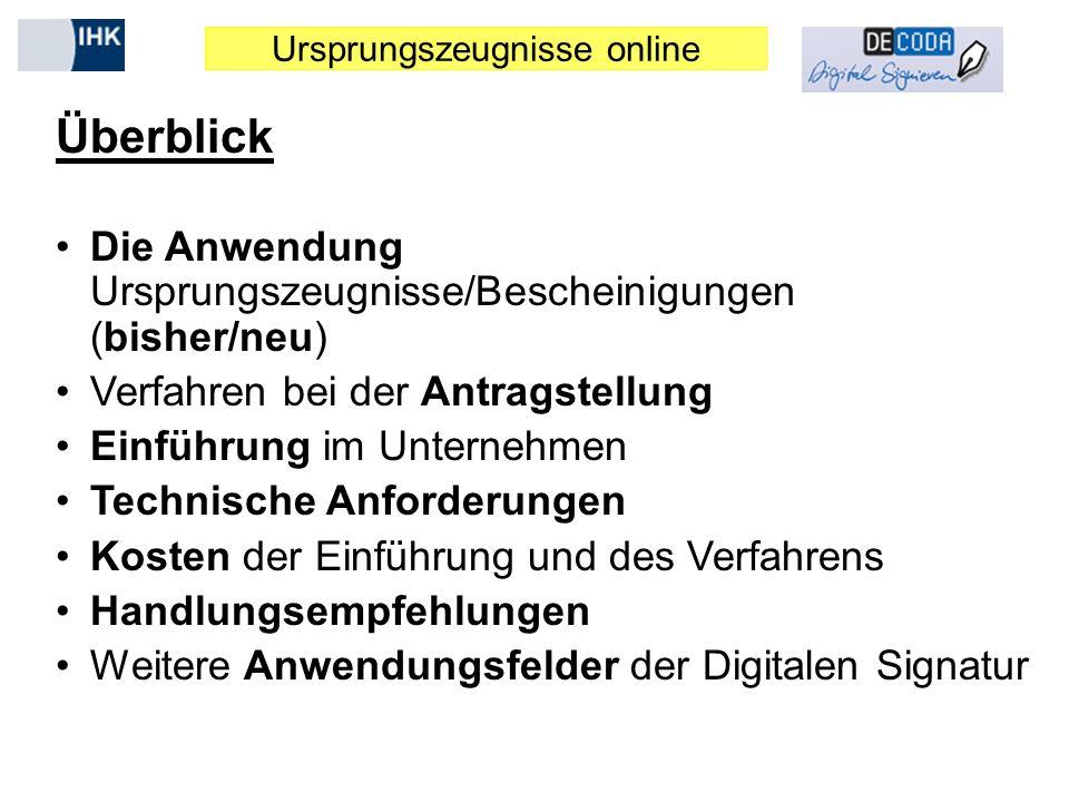 Ursprungszeugnisse online Überblick Die Anwendung Ursprungszeugnisse/Bescheinigungen (bisher/neu) Verfahren bei der Antragstellung Einführung im Unter